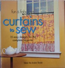 Curtains to Sew - 15 Easy Designs for the Complete Beginner
